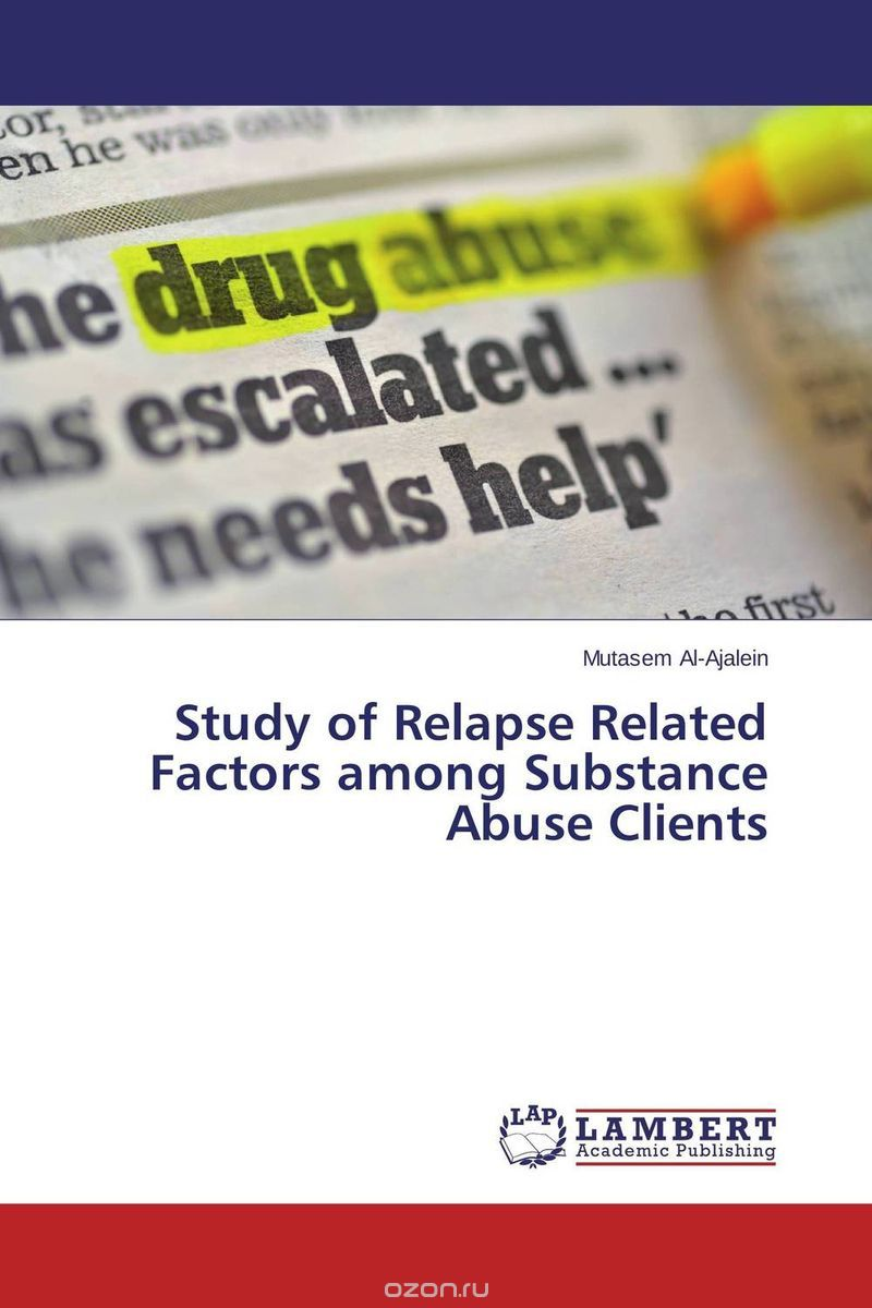 "Скачать книгу ""Study of Relapse Related Factors among Substance Abuse Clients"""