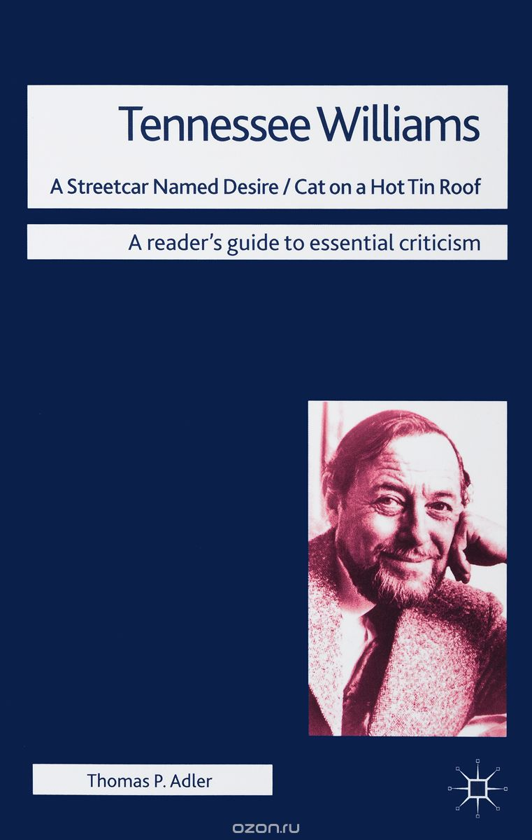 Tennessee Williams - A Streetcar Named Desire / Cat on a Hot Tin Roof