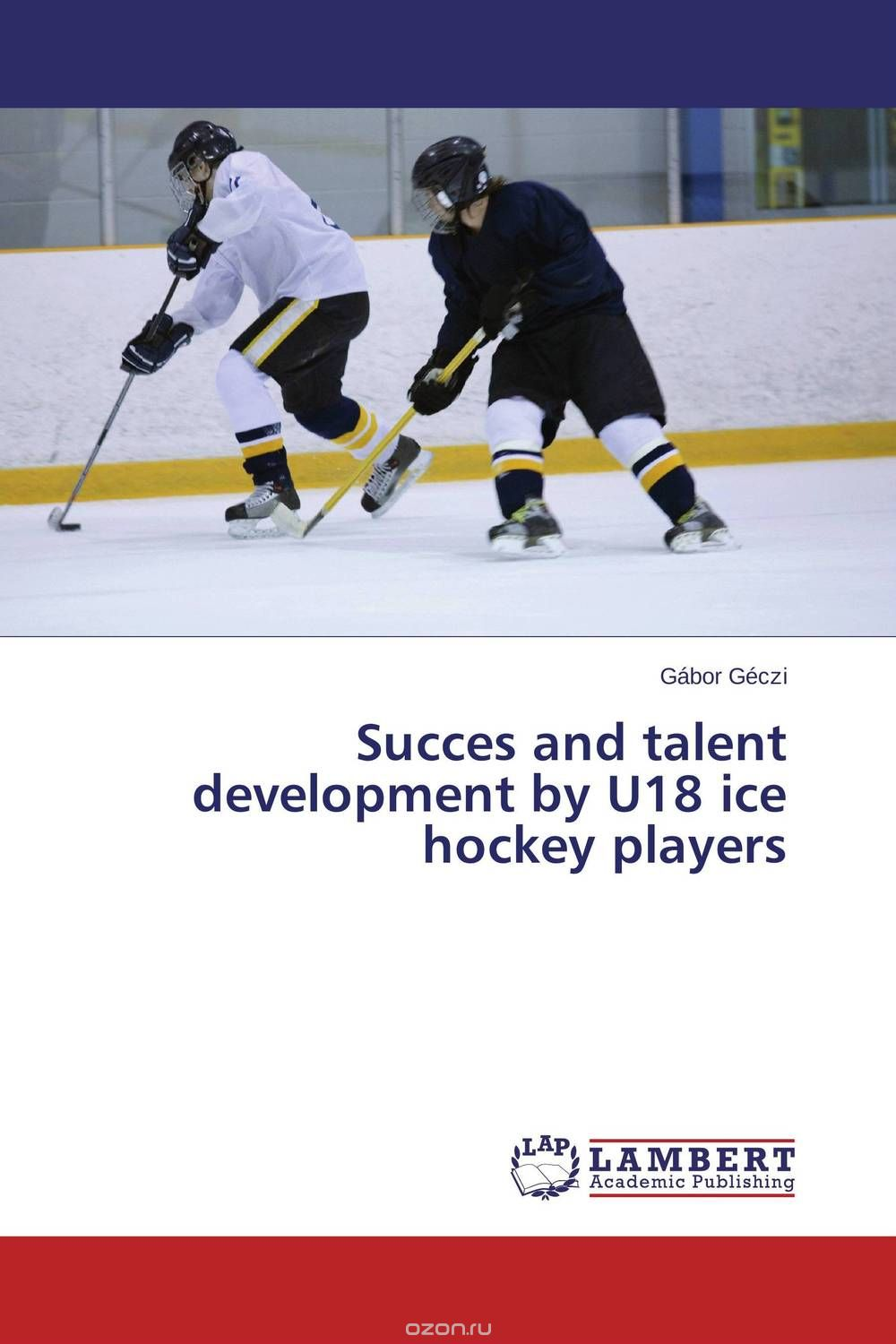"Скачать книгу ""Succes and talent development by U18 ice hockey players"""