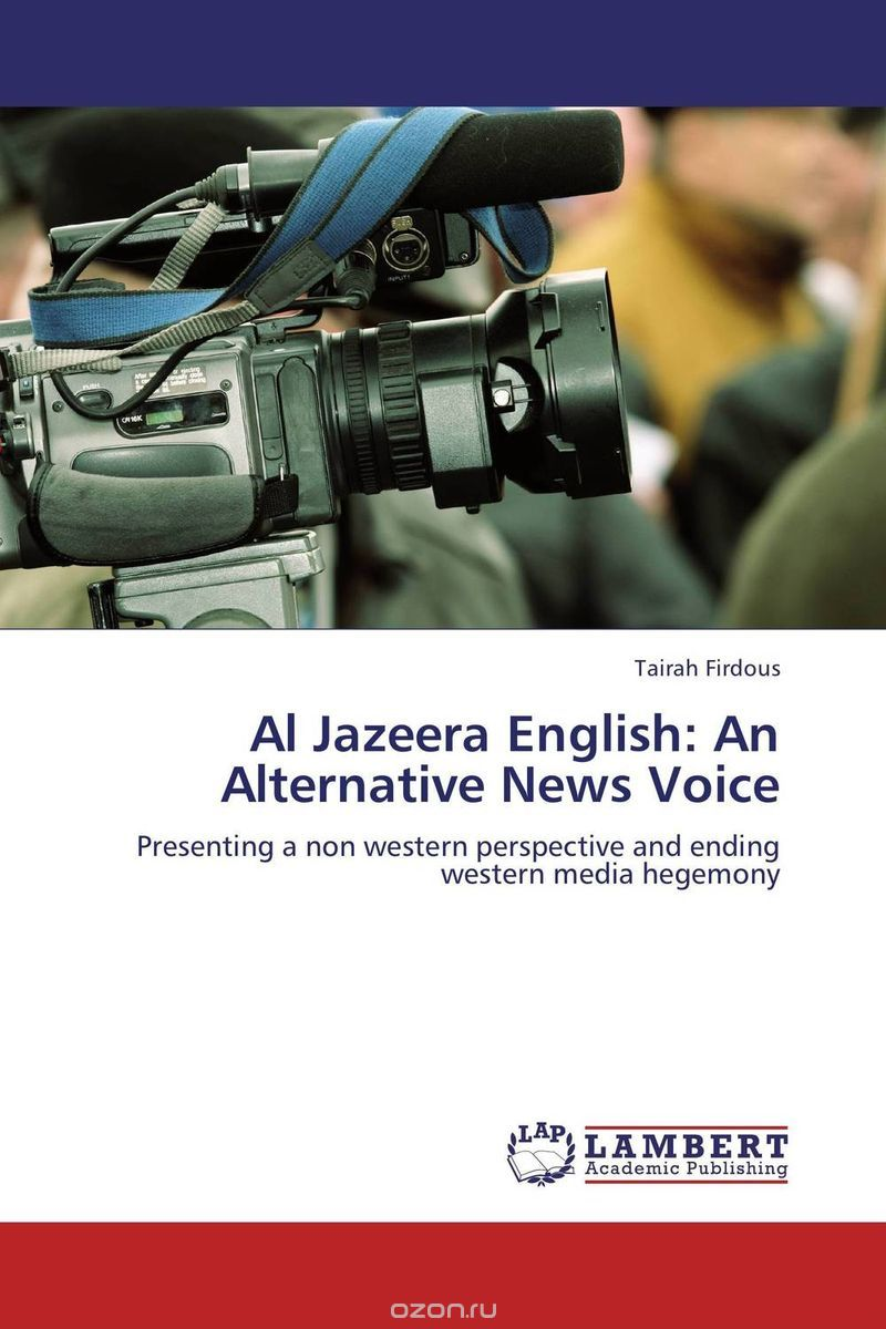 Al Jazeera English: An Alternative News Voice