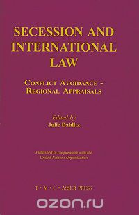 "Скачать книгу ""Secession and International Law: Conflict Avoidance - Regional Appraisals"""